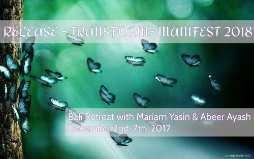 RELEASE, TRANSFORM, MANIFEST  Bali retreat with Holistic Coaches Mariam & Abeer